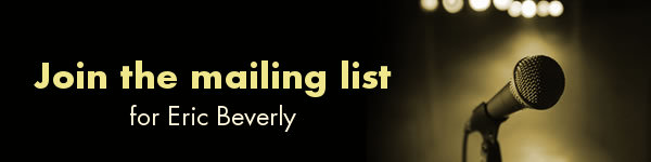Join the mailing list for Eric Beverly