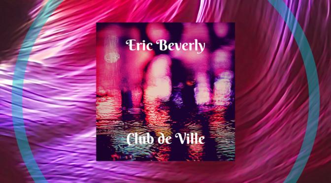 Club de Ville Eric Beverly