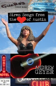 Siren Songs from the Heart of Austin by Andrew Geyer